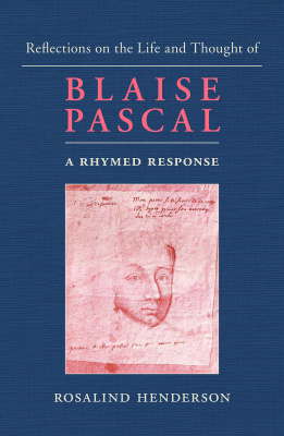 Reflections on the Life and Thought of Blaise Pascal